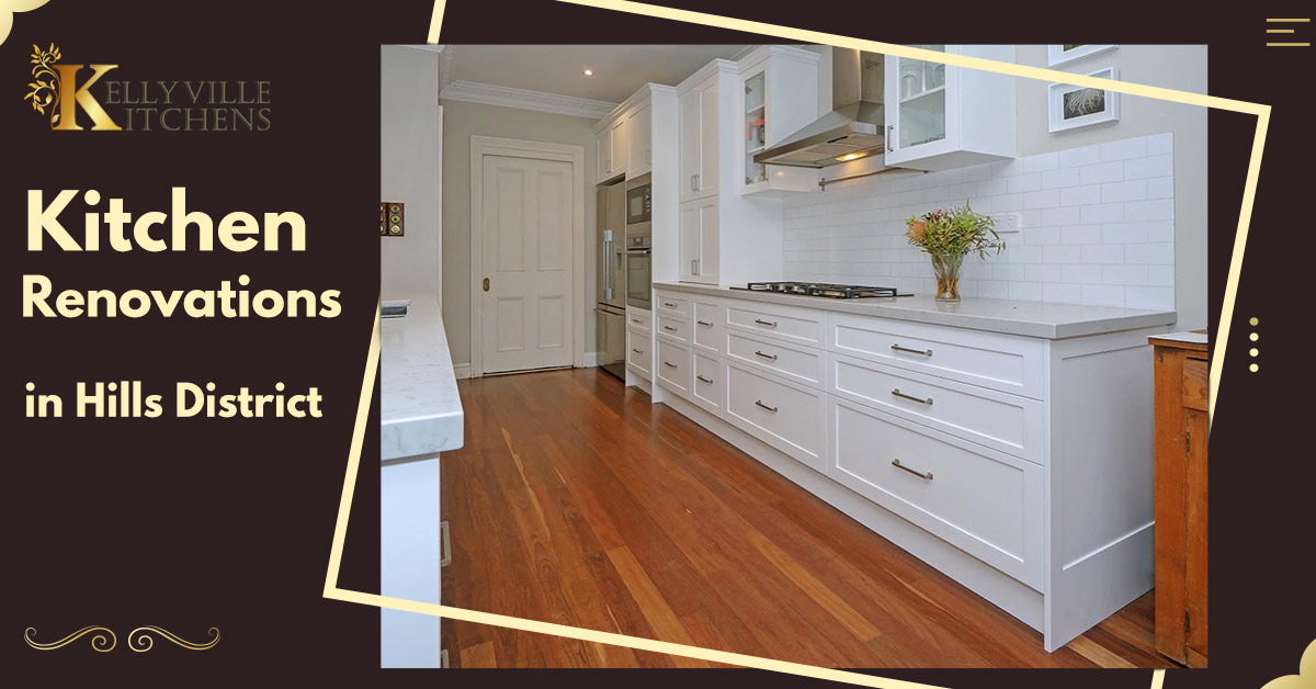 kitchen renovations in Hills District